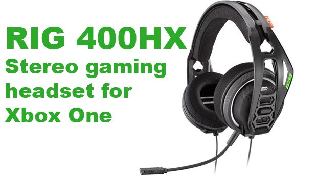 71d480953b0 Plantronics RIG 400HX Stereo Gaming Headset for Xbox One Review ...